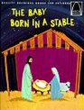 The Baby Born in a Stable: Luke 2:1-18 for Children