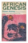 African Genesis A Personal Investigation into the Animal Origins and Nature of Man