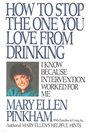 How To Stop The One You Love from Drinking - I know because Intervention worked for me