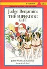 Judge Benjamin The Superdog Gift