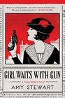 Girl Waits with Gun (Kopp Sisters, Bk 1)