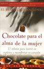 Chocolate para el alma de la Mujer 77 relatos para nutrir su espiritu y reconfortar su corazon
