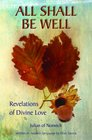 All Shall Be Well Revelations of Divine Love