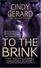 To the Brink (Bodyguards, Bk 3)