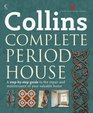 Collins Complete Period House A Step-By-Step Guide to the Repair and Maintenance of Your Valuable Home