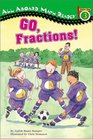 Go, Fractions (All Aboard Math Reader. Station Stops 1-3)