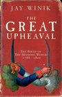 The Great Upheaval The Birth of the Modern World 1788-1800