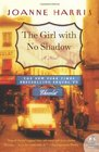 The Girl with No Shadow (Chocolat Trilogy, Bk 2) (P.S.)