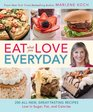 Eat What You Love--Everyday 200 All-New Great-Tasting Recipes Low in Sugar Fat and Calories