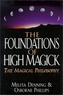 Foundations of High Magick The Magical Philosophy