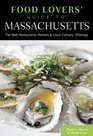 Food Lovers' Guide to Massachusetts 3rd The Best Restaurants Markets  Local Culinary Offerings