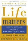 Life Matters  Creating a Dynamic Balance of Work Family Time  Money