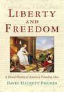 Liberty and Freedom A Visual History of America's Founding Ideas