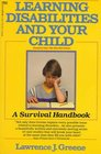 Learning Disabilities and Your Child : A Survival Handbook (Formerly Titled Kids Who Hate School)