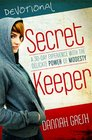 Secret Keeper Devos A 30-Day Experience with the Delicate Power of Modesty