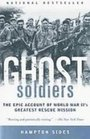 Ghost Soldiers The Epic Account of World War Ii's Greatest Rescue Mission