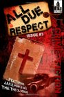 All Due Respect Issue 3