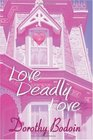 Love Deadly Love