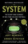 The System The Glory and Scandal of Big-Time College Football