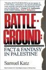 Battleground Fact  Fantasy in Palestine
