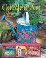 Garden Art Delightful Projects for a Beautiful Outdoor Space