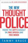 The New Thought Police : Inside the Left's Assault on Free Speech and Free Minds