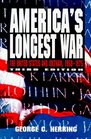 America's Longest War: The United States and Vietnam 1950-1975