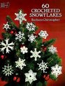 60 Crocheted Snowflakes (Dover Needlework Series)