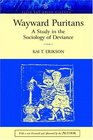Wayward Puritans  A Study in the Sociology of Deviance Classic Edition