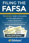 Filing the FAFSA 2015-2016 Edition The Edvisors Guide to Completing the Free Application for Federal Student Aid