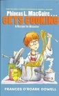 Phineas L MacGuire Gets Cooking:A Recipe For Disaster