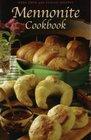Mennonite Cookbook: More Than 450 Classic Recipes
