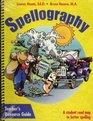 Spellography Teacher's Resource Guide