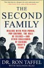 The Second Family  Dealing with Peer Power Pop Culture the Wall of Silence -- and Other Challenges of Raising Today's Teens