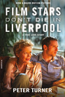 Film Stars Don't Die in Liverpool A True Love Story