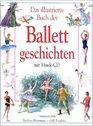 Das illustrierte Buch der Ballettgeschichten Mit CD
