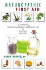 Naturopathic First Aid: A Guide to Treating Minor First Aid Conditions With Natural Medicines
