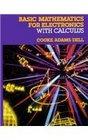 Basic Mathematics for Electronics With Calculus