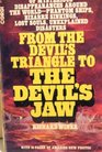 FROM THE DEVIL'S TRIANGLE TO THE DEVIL'S JAW
