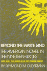 Beyond the Waste Land American Novel in the Nineteen-sixties