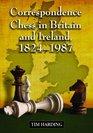 Correspondence Chess in Britain and Ireland 1824-1987