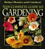 New Complete Guide to Gardening (Better Homes and Gardens)