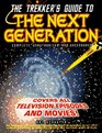The Trekker's Guide to The Next Generation  Complete Unauthorized and Uncensored