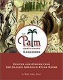 The Palm Restaurant Cookbook Recipes and Stories from the Classic American Steakhouse