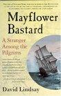Mayflower Bastard : A Stranger Among the Pilgrims