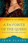A Favorite of the Queen The Story of Lord Robert Dudley and Elizabeth I