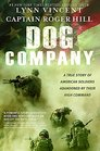 Dog Company A True Story of American Soldiers Abandoned by Their High Command