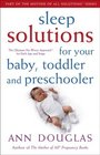 Sleep Solutions for  Your Baby Toddler and Preschooler The Ultimate No-Worry Approach for Each Age and Stage