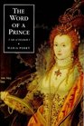 The Word of a Prince A Life of Elizabeth I from Contemporary Documents