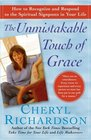The Unmistakable Touch of Grace  How to Recognize and Respond to the Spiritual Signposts in Your Life